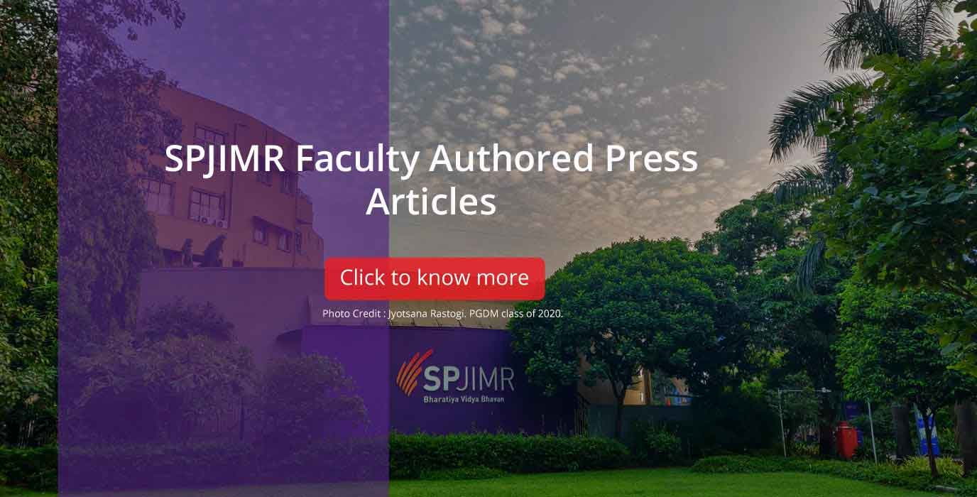 Faculty Press Articles, SPJIMR, SP Jain Faculty, SP Jain Articles